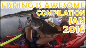 Fishing Is Awesome Compilation January 2016